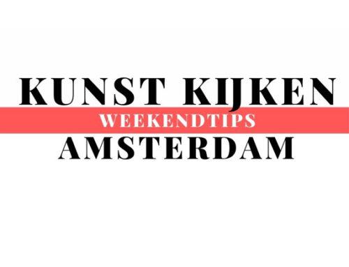 5 Tips voor komend Weekend Kunst kijken in Amsterdam!